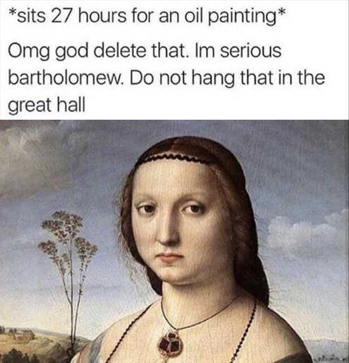 sits for 27 hours for oil painting omg dont hang that delete