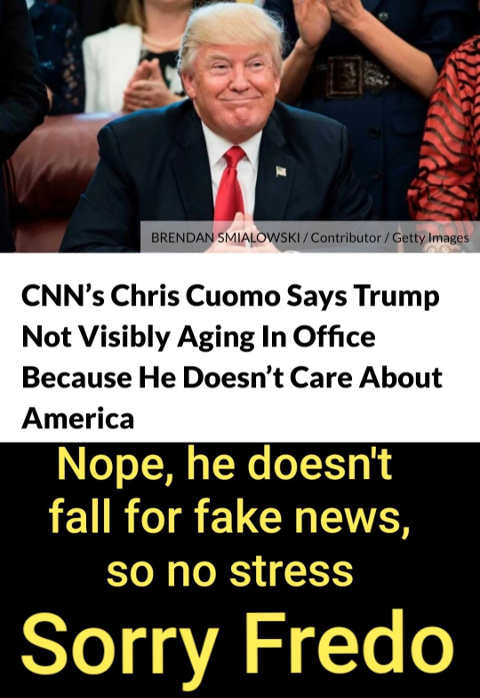 trump chris cuomo says trump not aging because does care no fredo doesnt fall for fake news