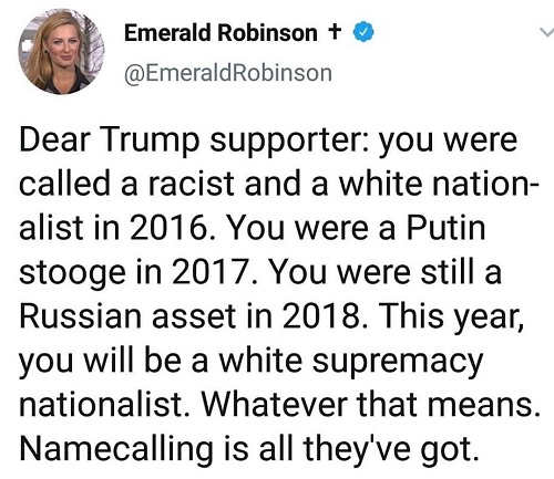 trump supporter racist in 2016 russian stooge in 2017 asset in 2018 white supremacist nationalist 2018 name calling is all theyve got