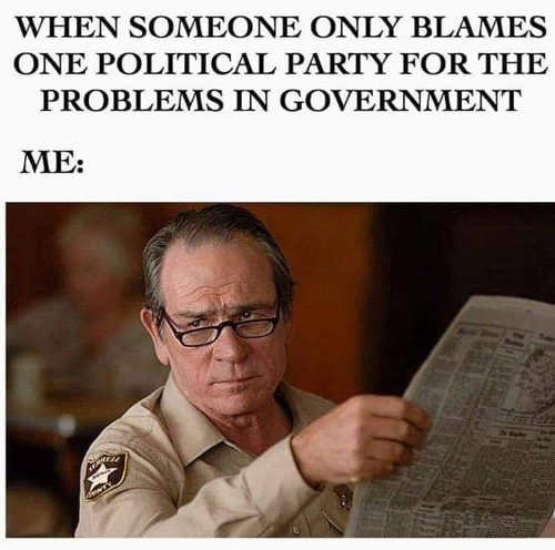 when someone only blames one political party for problems in government