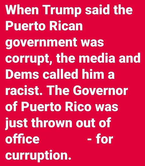 when trump said puerto rican government corrupt called racist just thrown out of office for corruption