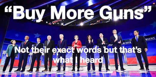 buy more guns not exact democrat words but that is what i heard