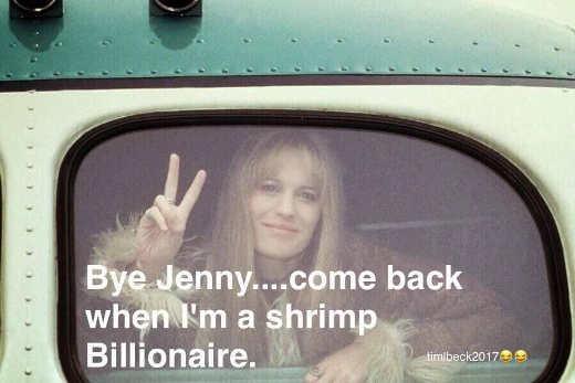 bye jenny come back when im a shrimp boat billionaire forrest gump