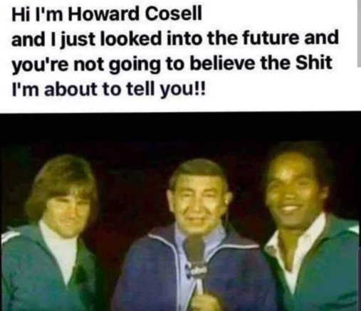 howard cosell looked into future not going to believe shit bruce jenner oj simpson