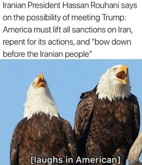 iranian president lift sanctions before talk with trump eagles laugh in american