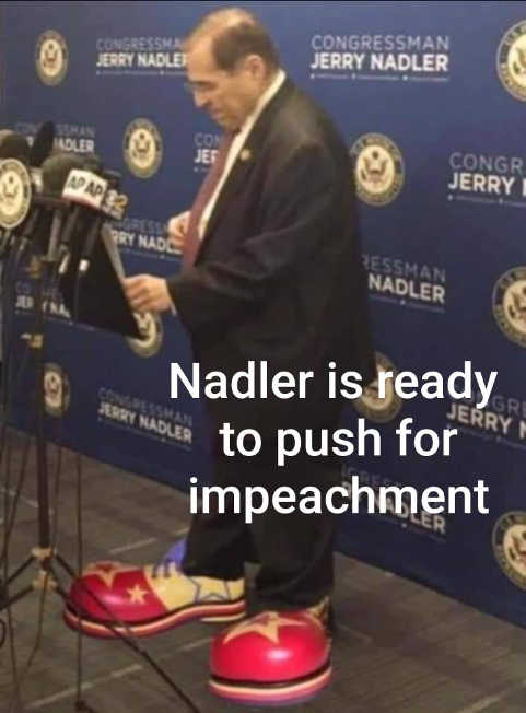 nadler ready to push for impeachment clown shoes