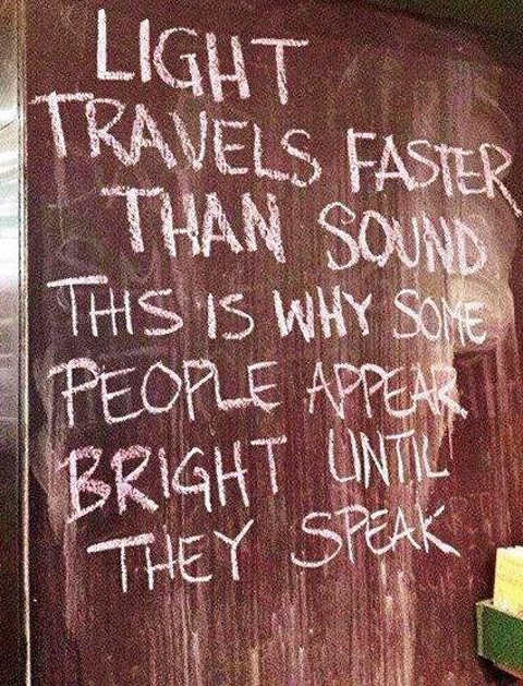 quote light travels faster than sound people seem bright until they speak