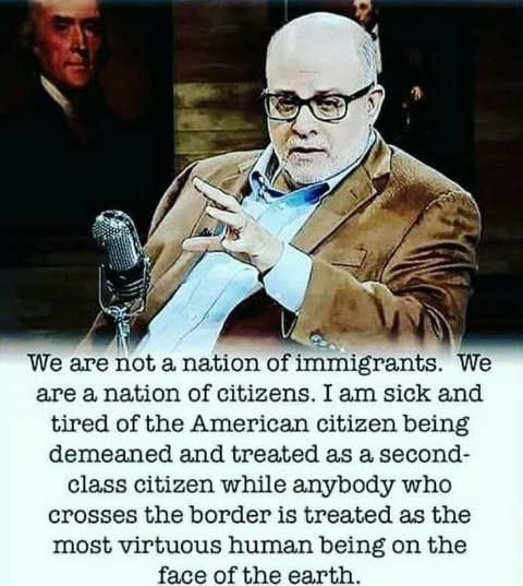 quote mark levin not a nation of immigrants citizens treated as 2nd class while illegals most virtuous