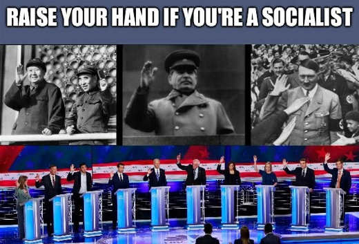 raise your hand if socialist stalin hitler mao all democratic candidates