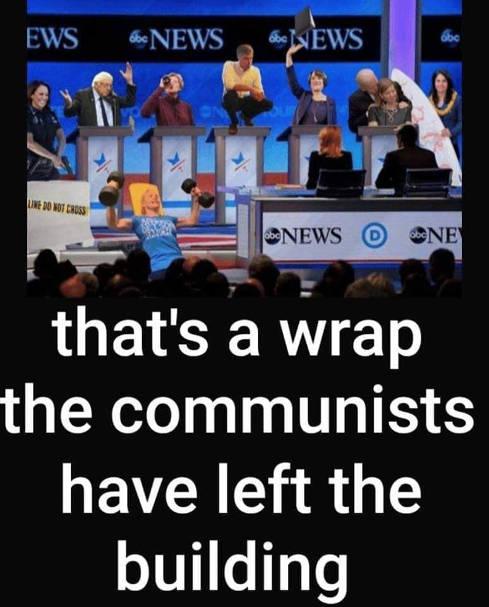 thats a wrap communists have left the building beto sanders warren biden castro harris