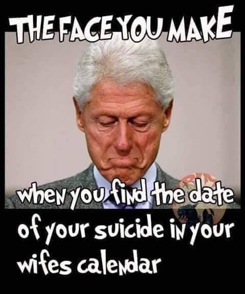 bill clinton face you make when you find your suicide date in wifes calendar