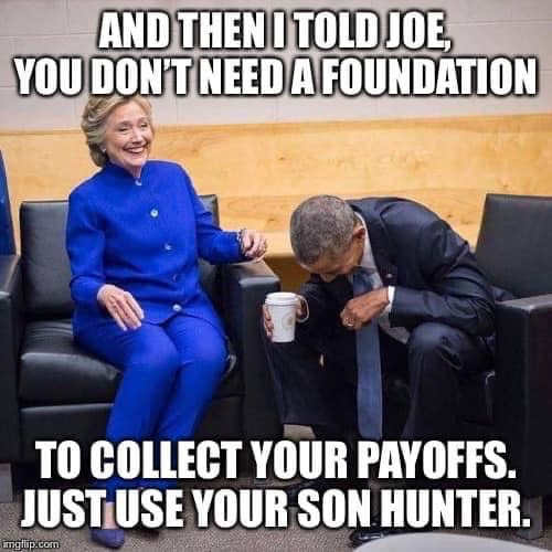 obama told joe you dont need foundation to collect payoffs just use son hunter