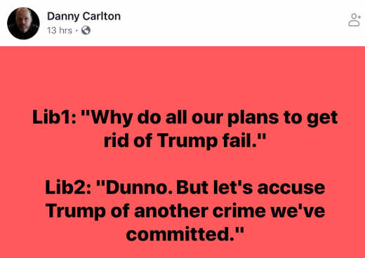 quote danny carlton liberals why do all plans to get trump fail