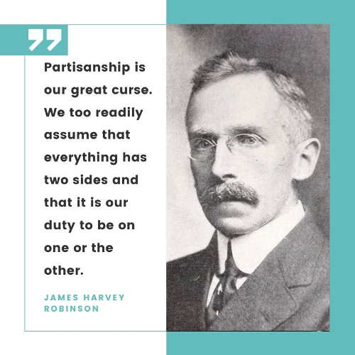 quote james harvey robinson partisanship both sides oppressors
