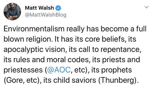 quote matt walsh environmentalism has been full blown religion