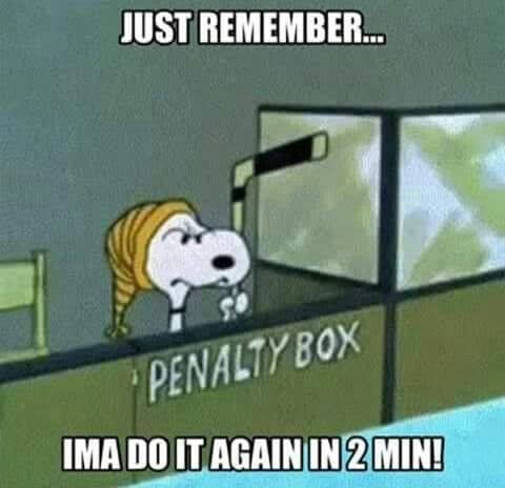 snoopy penalty box just remember im going to do it again in 2 minutes