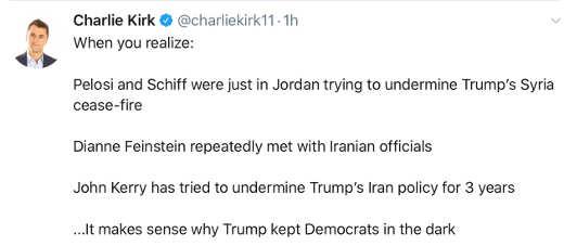 tweet charlie kirk pelosi schiff waters kerry undermine middle east policy