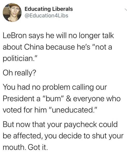 tweet educating liberals lebron not talk about china because not politician but called trump bum supporters uneducated