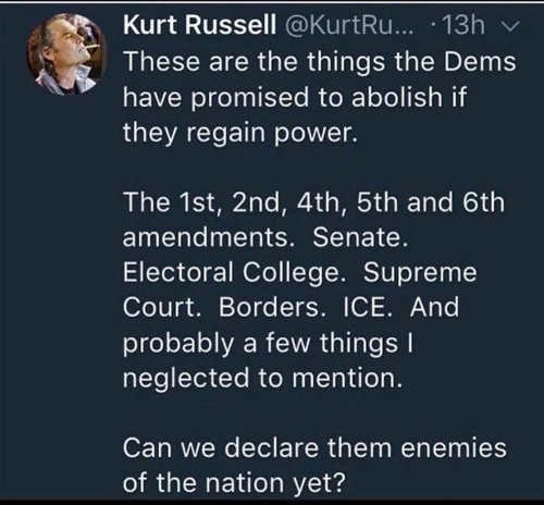 tweet kurt russell things democrats want to abolist 1st 2nd 4th 5th 6th amendment electoral college