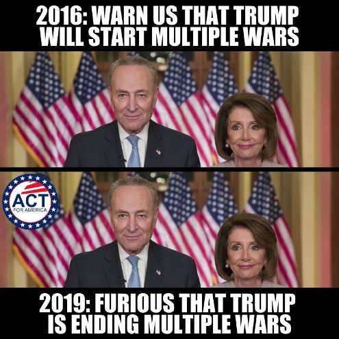 2016 pelosi schumer trump will start multiple wars 2019 furious hes ending two wars