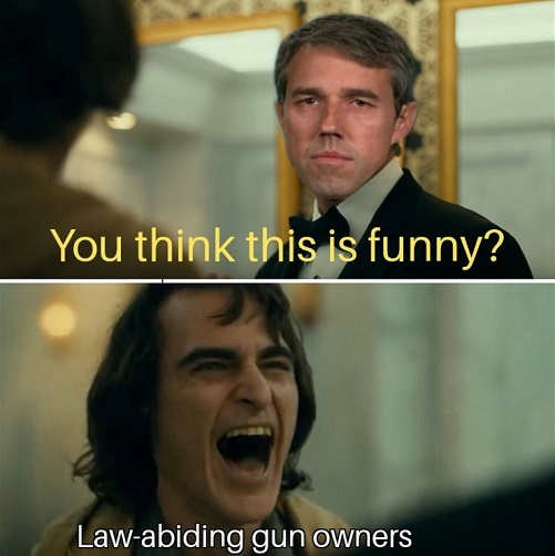 beto orourke you think this is funny gun owners joker laughing
