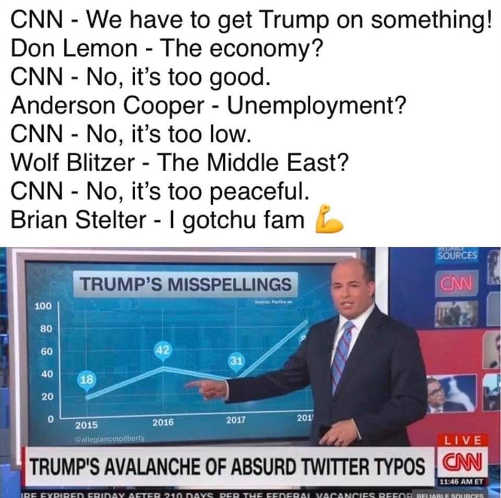 cnn have to get trump cant economy peace unemployment brian stelter misspellings