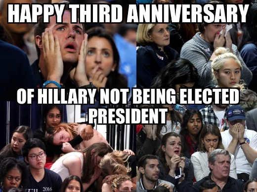happy 3rd anniversary hillary not winning presidency