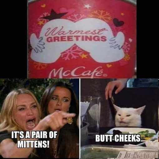 mccafe cup diaz angry womn mittens cat butt cheeks