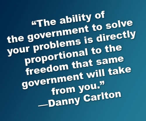 quote ability of government to solve your problems proportional freedom taken away