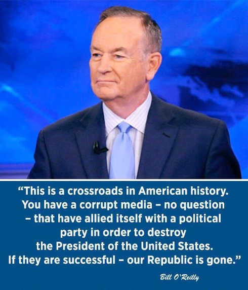 quote bill oreilly crossroads in american history corrupt media no question allied with political party to destroy president