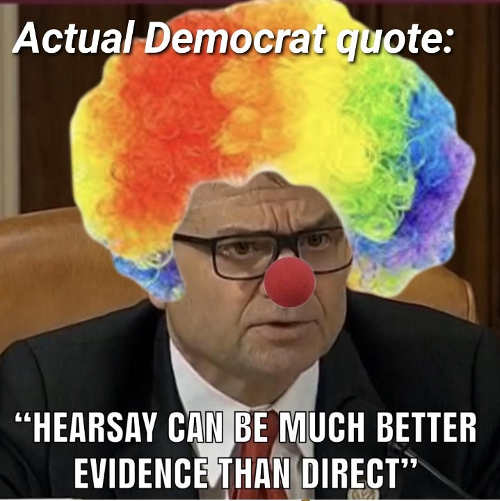 quote democrat hearsay evidence can be better than direct