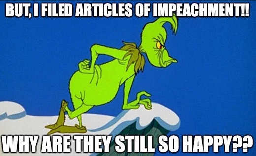 grinch but i filed articles of impeachment why are they so happy