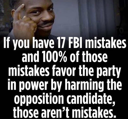 if you 17 fbi mistakes that all favor one party harming trump those arent mistakes