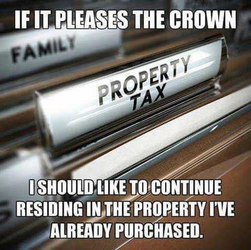 property tax if it pleases the crown like to continue residing in property ive already purchased