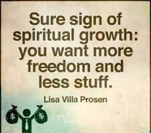quote lisa villa prosen sign of spiritual growth want more freedom less stuff