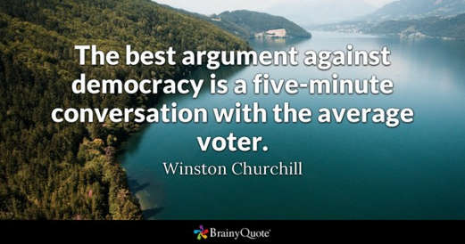 quote winston churchill best argument against democracy is a five minute conversation with the average voter