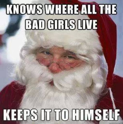santa knows where all the bad girls live keeps it to himself