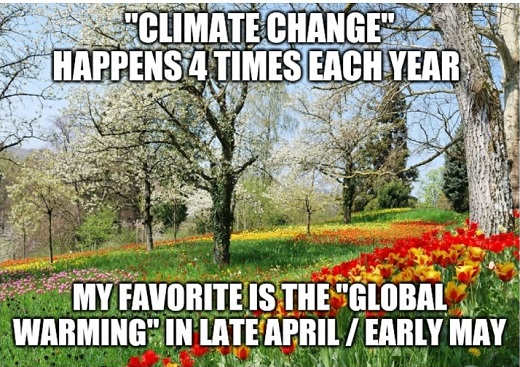 climate change happens 4 times per year my favorite is global warming late april