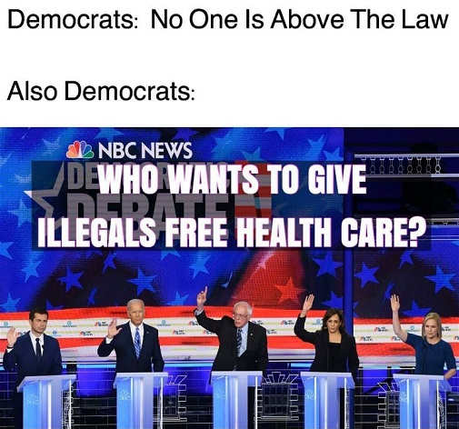 democrats no one above the law also democrats who wants free health care for illegals