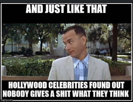 forrest gump just like that hollywood celebrities found out nobody gives shit what they think