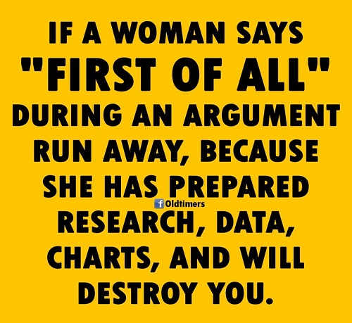 if woman says first of all during argument she is prepared to destroy you