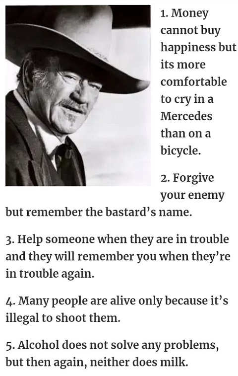john wayne tips forgive enemy remember name many people alive only because illegal to shoot