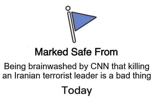 marked safe from cnn brainwashing iranian terrorist leader killing is bad thing