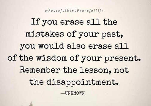 quote if you erase all mistakes of past erase wisdom of present
