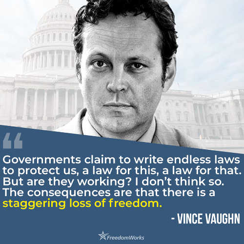 quote vince vaughn government claim to write laws to protect consequences loss of freedom