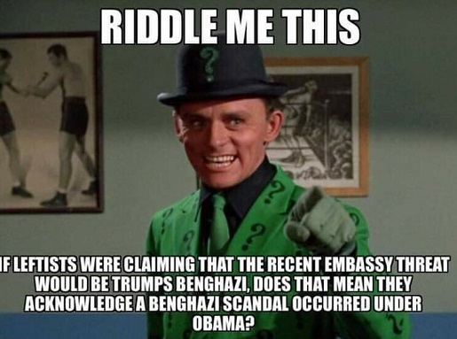 riddle me this leftists trump iraq embassay vs benghazi