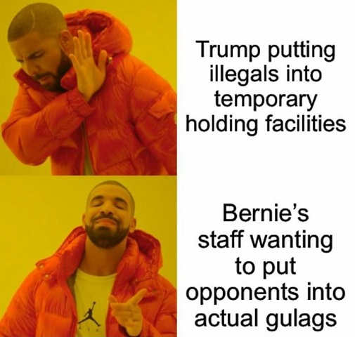 trump putting illegals in temporary holding areas no bernies staff wanting to put opponents into actual gulags yes