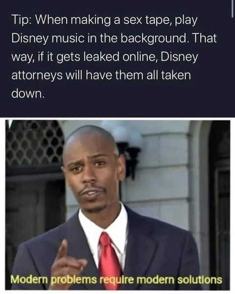 when making sex tape play disney music lawyers will have it taken down modern problems solutions