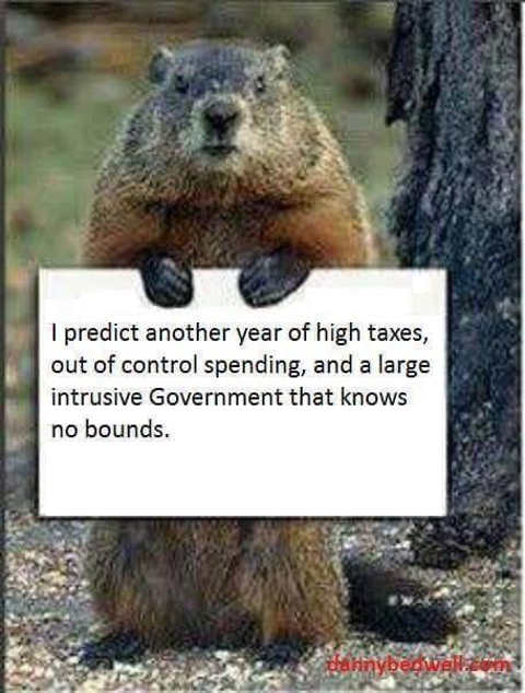 groundhog predict another year of high taxes out of control spending government