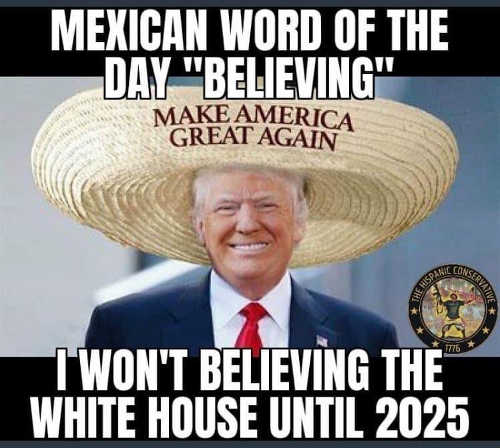 mexican word of day believing trump wont be leaving white house until 2025
